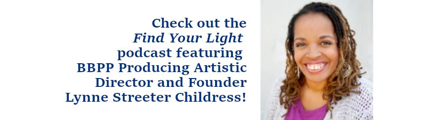 A banner inviting you to listen to the Find Your Light podcast featuring BBPP Founder Lynne Streeter Childress